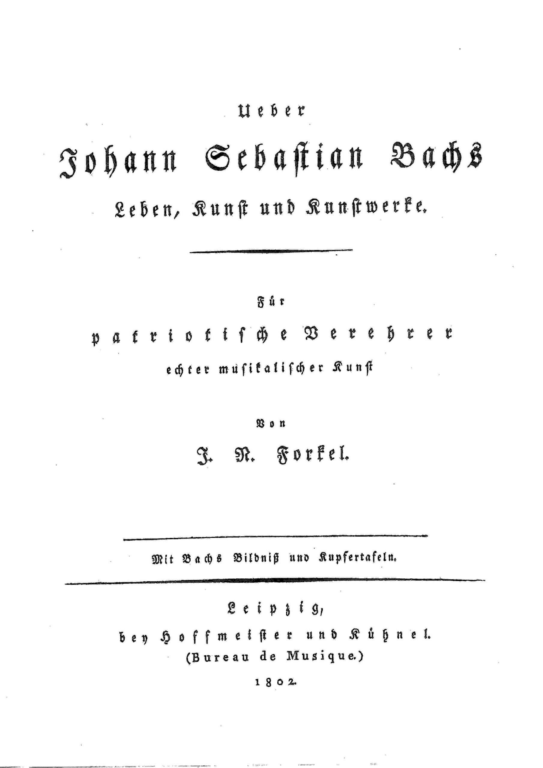 Forkel, Johann Nikolaus - Über Johann Sebastian Bachs Leben, Kunst und Kunstwerke